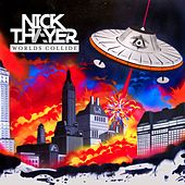 Play & Download Worlds Collide EP by Nick Thayer | Napster