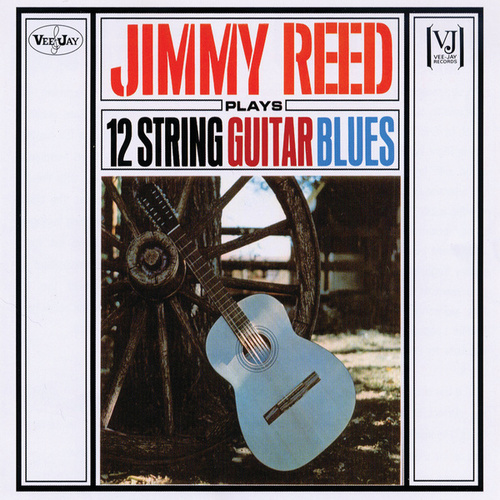 Play & Download 12 String Guitar Blues by Jimmy Reed | Napster