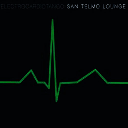 Play & Download Electrocardiotango by San Telmo Lounge | Napster