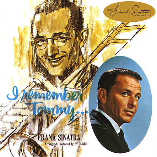 Play & Download I Remember Tommy by Frank Sinatra | Napster