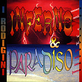 Play & Download Inferno & Paradiso by I Rodigini | Napster