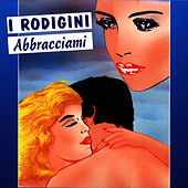 Abbracciami by I Rodigini