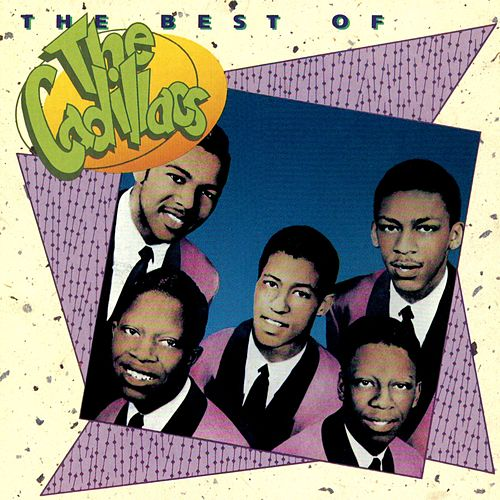 Play & Download The Best Of The Cadillacs by The Cadillacs | Napster