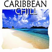 Caribbean Chill by Various Artists