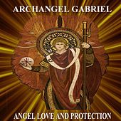 Archangel Gabriel Angel Love and Protection by Angels Of Light