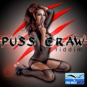 Puss Craw Riddim by Various Artists
