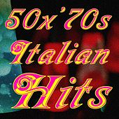 50 for '70s Italian Hits (Eternità, Bella da morire, Alle porte del sole, Che ne sai, La casa di Hilde, and More...) by Various Artists