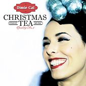 Play & Download Christmas Tea by Dimie Cat | Napster