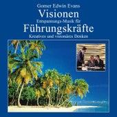 Visionen: Entspannungsmusik für Führungskräfte by Gomer Edwin Evans