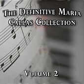 Play & Download The Definitive Maria Callas Collection, Vol. 2 by Maria Callas | Napster