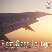 Play & Download First Class Lounge - Best of Easy Listening Flight Collection by Various Artists | Napster