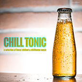 Play & Download Chill Tonic (A Selection of Finest Chillout & Chillhouse Music) by Various Artists | Napster