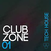 Club Zone - Tech House, Vol. 1 by Various Artists