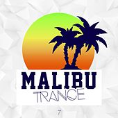 Play & Download Malibu Trance, Vol. 7 by Various Artists | Napster