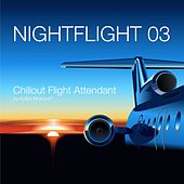 Nightflight 03 Chillout Flight Attendant by Various Artists