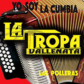 Play & Download Las Polleras by La Tropa Vallenata | Napster