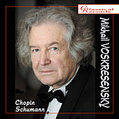 Play & Download Mikhail Voskresensky plays Chopin and Schumann by Mikhail Voskresensky | Napster