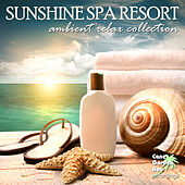 Play & Download Sunshine Spa Resort - Ambient Relax Collection by Various Artists | Napster