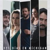 Play & Download 321 Días en Michigan (Banda Sonora Original) by Various Artists | Napster