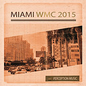 Play & Download Miami WMC 2015 by Various Artists | Napster