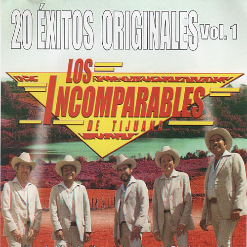 20 Exitos Originales, Vol. 1 by Los Incomparables De Tijuana