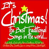 Play & Download It's Christmas! The best Traditional Songs in the world... (Jingle Bells, God Rest Ye Merry Gentlemen, the First Noel, Oh Happy Day, Santa Claus Is Coming to Town, Silent Night...) by Various Artists | Napster