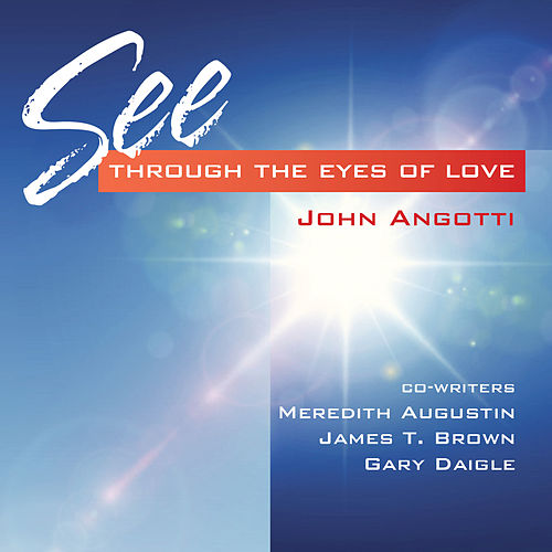 Play & Download See Through the Eyes of Love by John Angotti | Napster