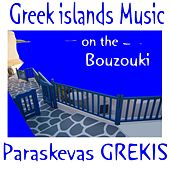 Greek Islands Music on the Bouzouki by Paraskevas Grekis