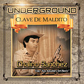Play & Download Undeground Clave de Maldito by Chalino Sanchez | Napster