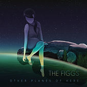 Play & Download Other Planes of Here by The Figgs | Napster