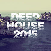 Deep House 2015 by Various Artists