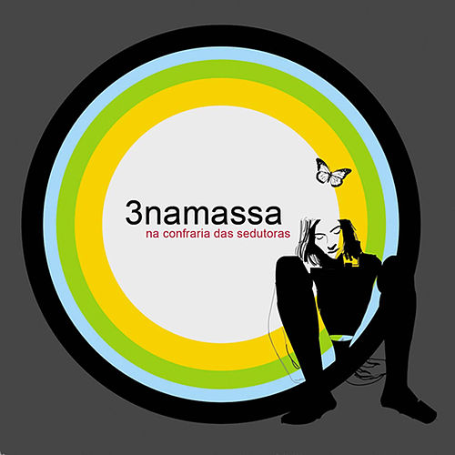 Play & Download Na Confraria das Sedutoras by 3 Na Massa | Napster