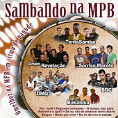 Sambando Na Mpb - Grandes Nomes do Pagode Interpretando o Melhor da Mpb by Various Artists