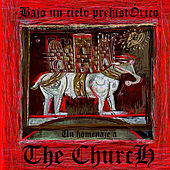 Play & Download Bajo Un Cielo Prehistorico - Un Homenaje a the Church by Various Artists   Napster