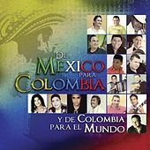 Play & Download De México Para Colombia Y De Colombia Para El Mundo by Various Artists | Napster