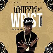 Play & Download Whippin My Wrist by Soulja Boy | Napster
