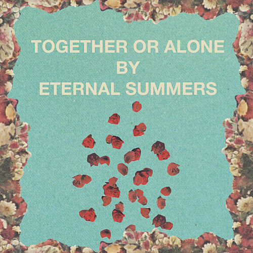 Play & Download Together or Alone by Eternal Summers | Napster