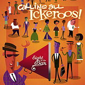 Calling All Ickeroos! by Eight To The Bar