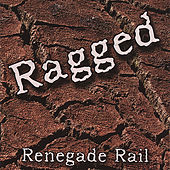 Ragged by Renegade Rail