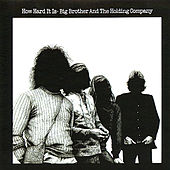 Play & Download How Hard It Is by Big Brother & The Holding Company | Napster