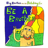 Be a Brother by Big Brother & The Holding Company