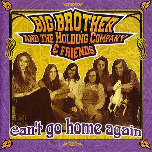 Play & Download Can't Go Home Again by Big Brother & The Holding Company | Napster
