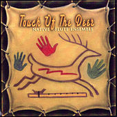 Touch Of The Deer by Native Flute Ensemble