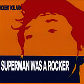 Play & Download Superman Was A Rocker by Robert Pollard | Napster