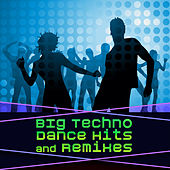 Play & Download Big Techno Dance Hits & Remixes by Various Artists | Napster