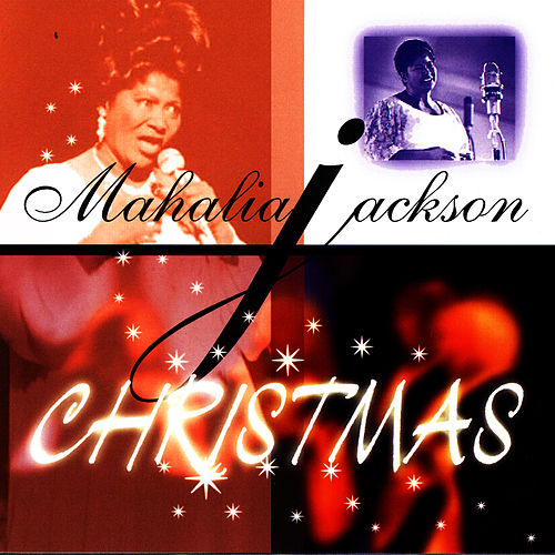 Christmas by Mahalia Jackson