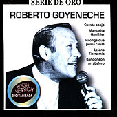 Play & Download Serie De Oro Vol 2: Roberto Goyeneche by Roberto Goyeneche | Napster