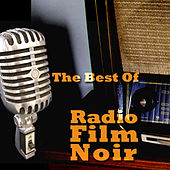 Play & Download The Best Of Radio Film Noir by Various Artists | Napster