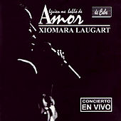 Play & Download Alguién Me Habló De Amor by Xiomara Laugart | Napster