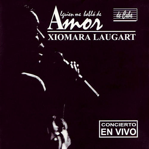 Alguién Me Habló De Amor by Xiomara Laugart
